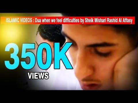 ISLAMIC VIDEOS : Dua when we feel difficulties by Sheik Mishari Rashid Al Affasy