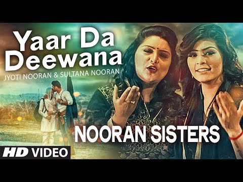 NOORAN SISTERS : Yaar Da Deewana Video Song | Jyoti & Sultana Nooran | Gurmeet Singh | New Song 2016