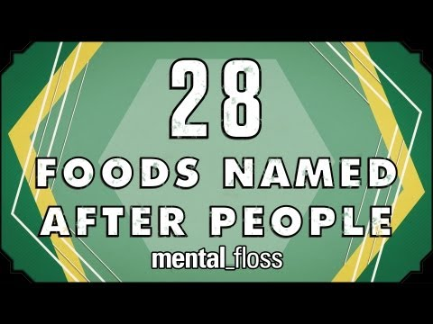 28 Foods Named After People – mental_floss on YouTube (Ep. 23)