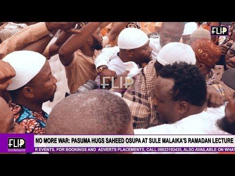 NO MORE WAR:  PASUMA HUGS SAHEED OSUPA AT SULE MALAIKA'S RAMADAN LECTURE