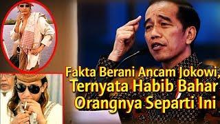 Video Pantesan Berani Anc4m Jokowi, Ternyata Habib Bahar Orangnya Seperti Ini, Inilah 4 Faktanya MP3, 3GP, MP4, WEBM, AVI, FLV Maret 2019