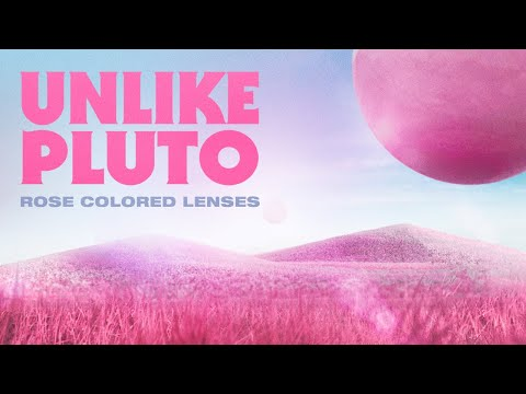 Unlike Pluto - Rose Colored Lenses [Royalty Free]