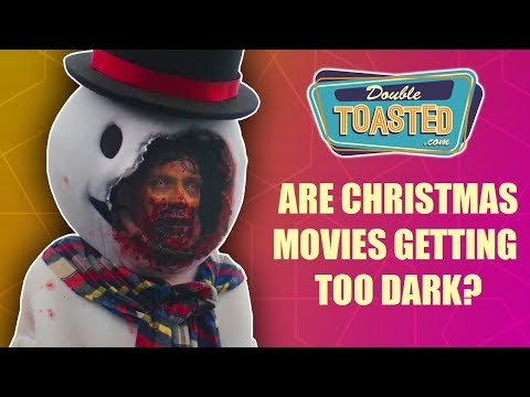 Funny movies - ARE CHRISTMAS MOVIES GETTING TOO DARK?!   Double Toasted Reviews