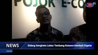 Sidang Sengketa Lahan Tambang Konawe Kembali Digelar (HARIANSIBER TV)