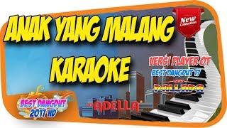 ANAK YANG MALANG - KARAOKE (Versi Adella New Pallapa)