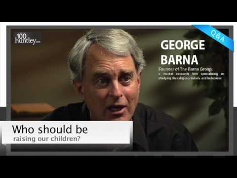 Who Should be Raising Our Children? - George Barna