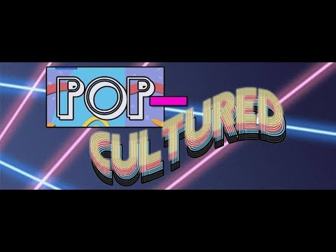 Pop-Cultured Radio Show Promo 2018
