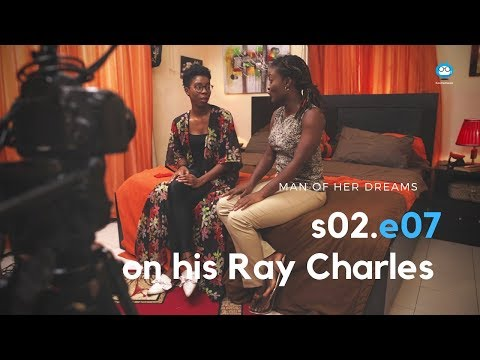 MAN OF HER DREAMS: S02E07 – On His Ray Charles