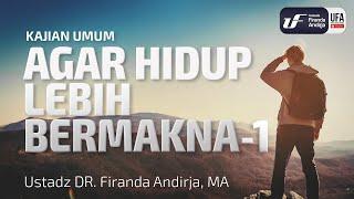 Download Video Kajian Umum : Agar Hidup Lebih Bermakna - Ustadz Dr. Firanda Andirja, Lc, M.A. MP3 3GP MP4