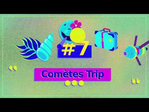 Episode #7 – Comètes trip