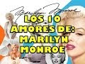 """""""MARILYN MONROE"""" , los 10 grandes amores polémicos de su"""