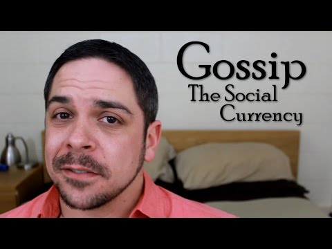 Gossip: The Social Currency