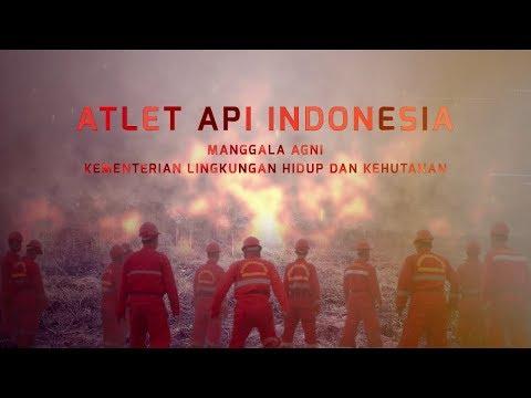 ATLET API INDONESIA - Manggala Agni, Pengendali Kabakaran Hutan dan Lahan
