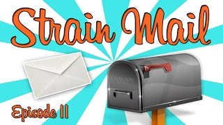 STRAIN MAIL! - (Episode 11) by Strain Central