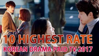 Video 10 Highest rated Korean Drama of 2017 Paid TV MP3, 3GP, MP4, WEBM, AVI, FLV Juli 2018