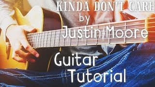Kinda Don't Care by Justin Moore Guitar Tutorial // Guitar Lessons for Beginners (4K!)