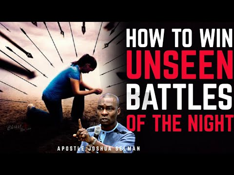 #A MUST WATCH!! THIS IS HOW TO WIN UNSEEN BATTLES | APOSTLE JOSHUA SELMAN