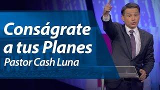 Miniatura de Conságrate a tus Planes – Cash Luna