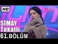 Download Video İşte Benim Stilim - Simay Tokatlı - 61. Bölüm 7. Sezon