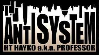 """Free Mp3 Download - http://muzon.am/choose/1745/AntiSystem/ ՀՏ Հայկո (ն.ի. Պրոֆեսսոր) - ԱնտիՍիսթեմ © 2012 """"HT..."""