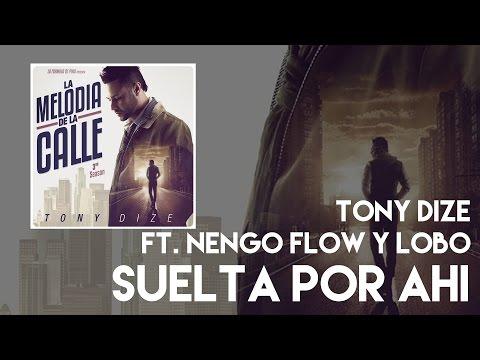 Letra Suelta por Ahí Tony Dize Ft Ñengo Flow & Lobo