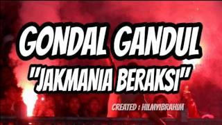 Gondal Gandul - Jakmania Beraksi (LIRIK) Video