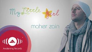Video Maher Zain - My Little Girl | Official Lyric Video MP3, 3GP, MP4, WEBM, AVI, FLV Mei 2019