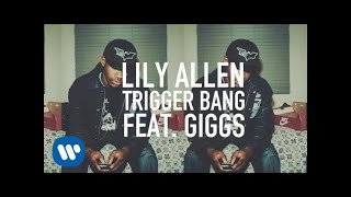 Lily Allen - Trigger Bang (feat. Giggs) [Official Video]