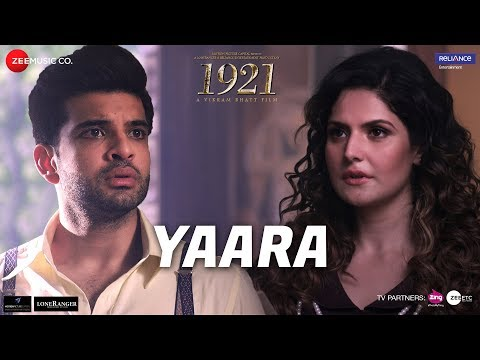 Video Yaara | 1921 | Zareen Khan & Karan Kundrra | Arnab Dutta | Harish Sagane  | Vikram Bhatt download in MP3, 3GP, MP4, WEBM, AVI, FLV January 2017