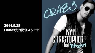 Kyle Christopher - Crazy feat. Razah