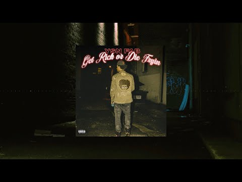 YSN Fab - Get Rich or Die Tryin (Lyrics // Official Audio)