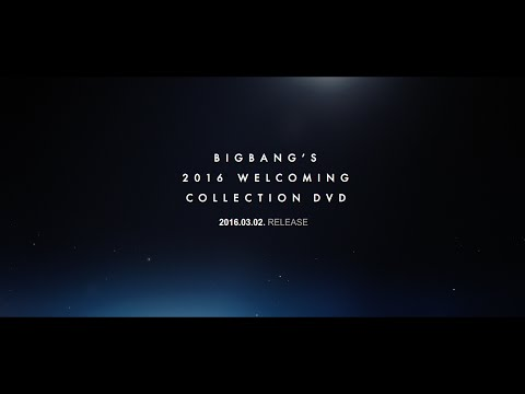 BIGBANG - BIGBANG'S 2016 WELCOMING COLLECTION DVD PROMO SPOT