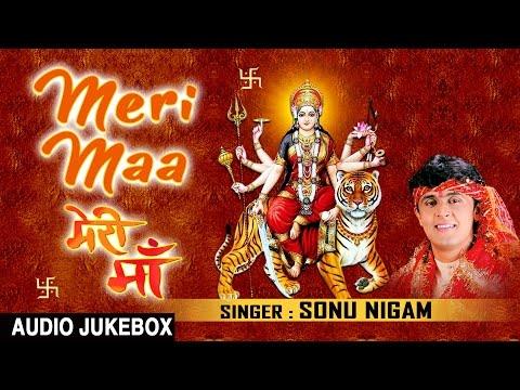 Video Meri Maa Devi Bhajans By SONU NIGAM I Full Audio Songs I T-Series Bhakti Sagar download in MP3, 3GP, MP4, WEBM, AVI, FLV January 2017