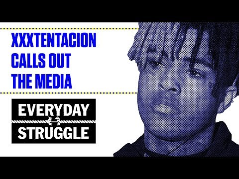 XXXtentacion Calls Out the Media for How He