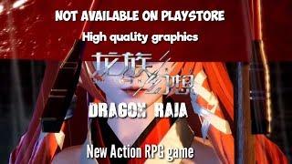 Dragon Raja new action RPG game
