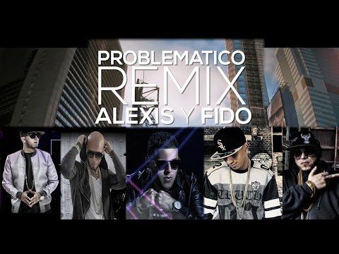 Letra Problemático (Remix) Alexis & Fido Ft Gotay, Alexio & Pusho