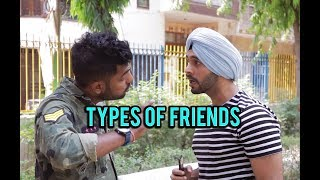 everyone one has different types of friends in there life.1.Fukra friend 2.Ladki patwade 3.Social media addict friend.4.Golibaaj friend