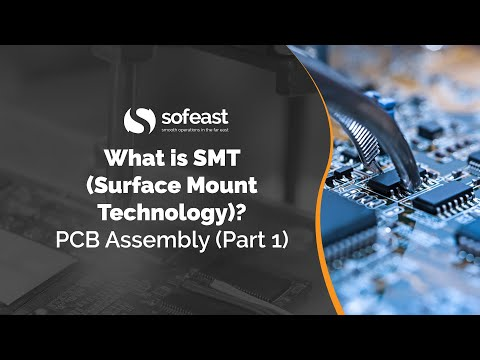 What is SMT (Surface Mount Technology)? PCB Assembly (Part 1)