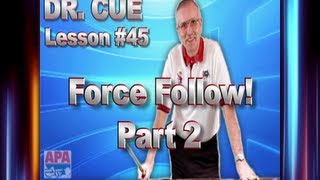 APA Dr. Cue Instruction - Dr. Cue Pool Lesson 45: Force Follow Shots!  Part 2