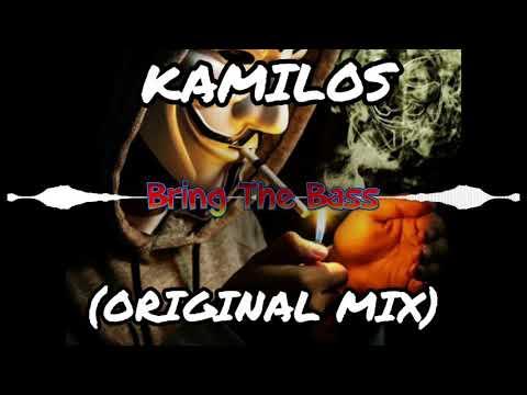 KAMILOS-Bring The Bass (ORIGINAL MIX)