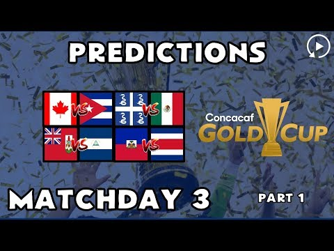2019 GOLD CUP PREDICTIONS MATCHDAY 3 PART 1