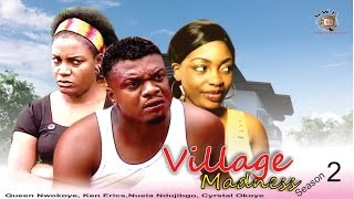 Village Madness 2 -  Nollywood Movie