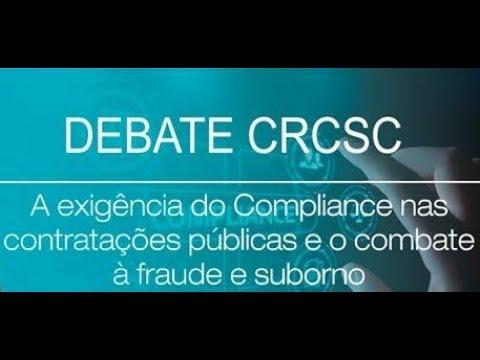 DEBATE CRCSC - A exigência do Compliance nas contratações públicas