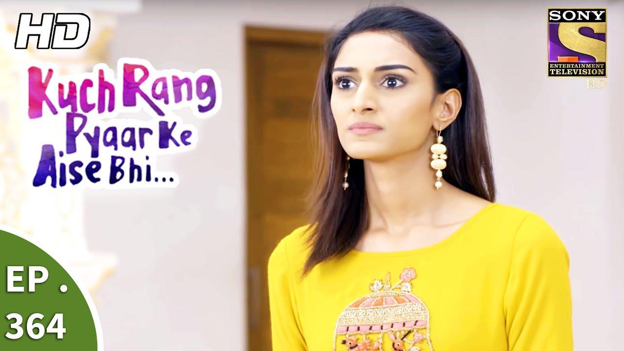 Kuch Rang Pyar Ke Aise Bhi – कुछ रंग प्यार के ऐसे भी – Ep 364 – 21st July, 2017
