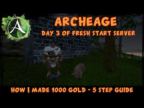 ArcheAge Fresh Start - How I Made 1000 Gold - 5 Step Guide