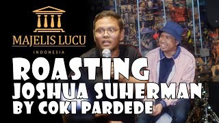 Video ROASTING Joshua Suherman by Coki Pardede (1/4) MP3, 3GP, MP4, WEBM, AVI, FLV Maret 2019
