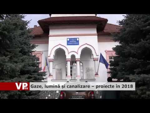 Gaze, lumină și canalizare – proiecte în 2018
