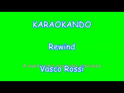 , title : 'Karaoke Italiano - Rewind - Vasco Rossi ( Testo )'