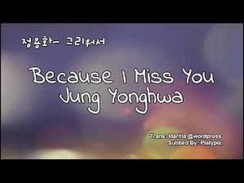 [Piano Cover] Because I Miss You - Jung Yong Hwa (видео)