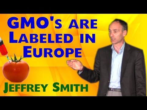 Why Europe Labels GMOs – Jeffrey Smith